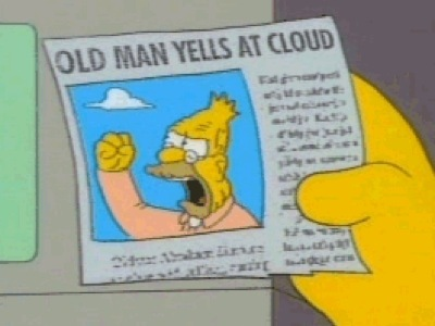 old man yells at cloud.jpg